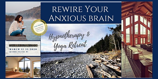 4 Day Retreat Rewire Your Anxious Brain on Quadra Island B.C