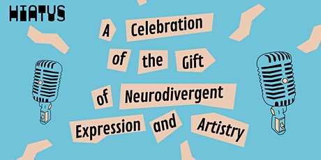 A Celebration of the Gift of Neurodivergent Expression & Artistry tickets