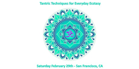 Tantric Techniques for Everyday Ecstasy tickets