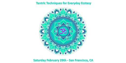 Tantric Techniques for Everyday Ecstasy