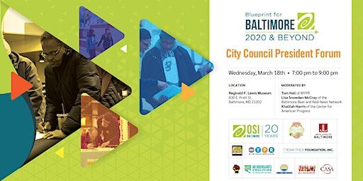 Blueprint for Baltimore City Council President Forum