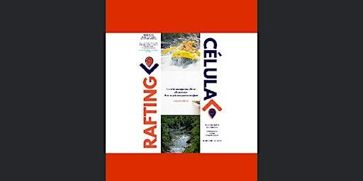 RAFTING - CÉLULA ITINERANTE