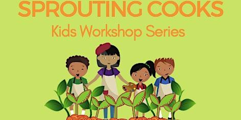 Sprouting Cooks: Kids Workshop Series