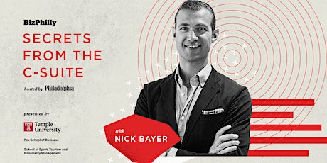 Philadelphia magazine's Secrets From the C-Suite - Nick Bayer tickets