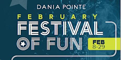 February Festival of Fun at Dania Pointe tickets
