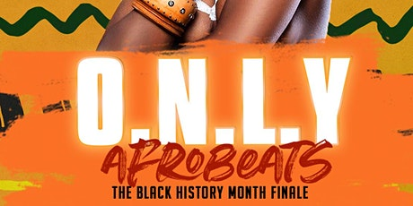 O.N.L.Y | AFROBEATS | The Black History Month Finale tickets