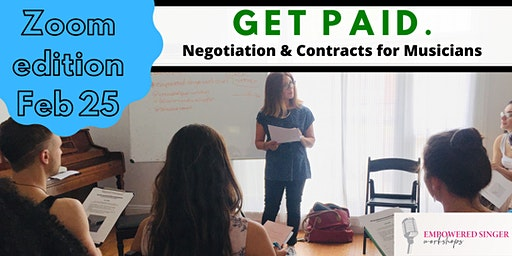 Get Paid: Negotiation & Contracts for Musicians   (ZOOM EDITION)