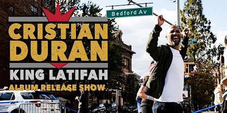Cristian Duran KING LATIFAH ALBUM RELEASE SHOW tickets