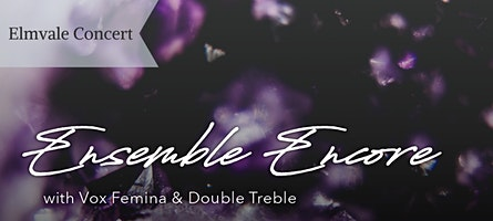 Elmvale Ensemble Encore with Vox Femina & Double Treble