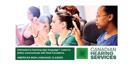 ASL 101 - CHS Oshawa, Saturdays, February 22 - March 28, 2020, 9 AM - 2 PM