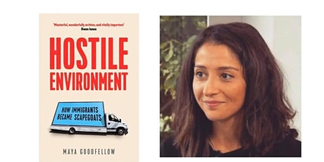 Hostile Environment - How Immigrants Became Scapegoats - Maya Goodfellow tickets