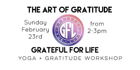 ART OF GRATITUDE: Grateful for Life Workshop tickets