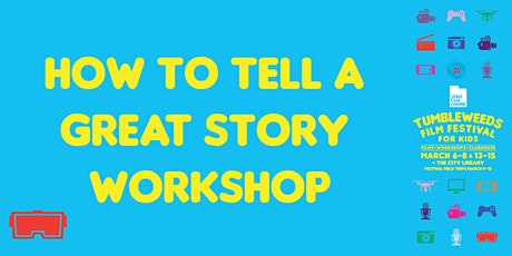 Workshop: How to Tell a Great Story tickets
