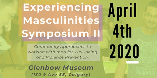 Experiencing Masculinities Symposium II, Apr 4, 2020