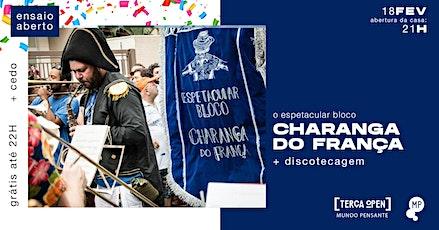 18/02 - TERÇA OPEN   ENSAIO ABERTO BLOCO CHARANGA DO FRANÇA NO MUNDO PENSAN ingressos