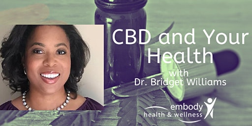 CBD and Your Health with Dr. Bridget Williams