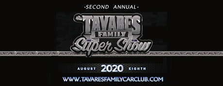 2nd Annual Tavares Family Car Club Super Show Salinas tickets