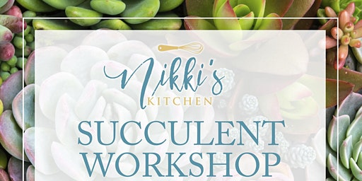 Succulent Workshop 3/10/20
