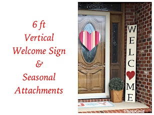 Vertical Welcome Sign with Seasonal Attachments tickets