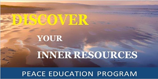 Discover Personal Peace - 10 week Peace Education Program - FREE
