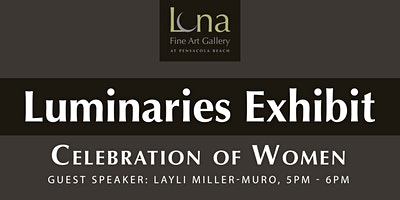 Luminaries Exhibit with Guest Speaker: Layli Miller-Muro