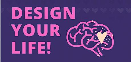 'Design Your Life' Workshop! tickets