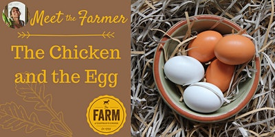 Meet the Farmer: The Chicken and the Egg