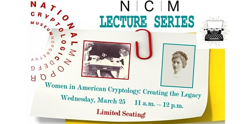 NCM Lecture Series: Women in American Cryptology: Creating the Legacy
