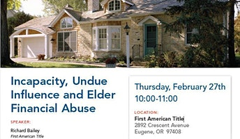 Incapacity, Undue Influence & Elder Financial Abuse
