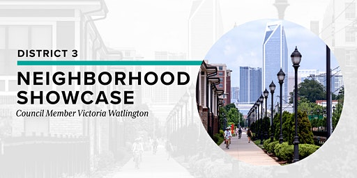 District 3 Neighborhood Showcase