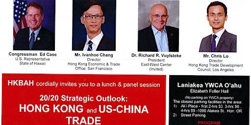 20/20 Strategic Outlook:   HONG KONG and US-CHINA TRADE