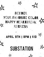 Nedder, Your Favorite Color, Happy Heartbreak, Regress
