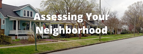 Assessing Your Neighborhood tickets