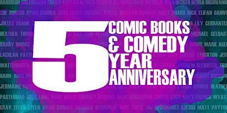 Comic Books and Comedy: 5 Year ANNIVERSARY SHOW tickets