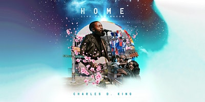 Charles D. King presents: The Welcome Home Tour Finale
