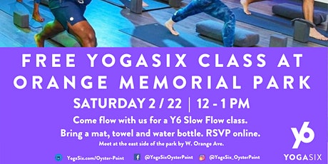 FREE Pop Up YogaSix Class at Orange Memorial Park, SSF. Sat. 2/22, 12 -1 pm tickets