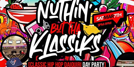 Nuthin' But Tha Klassiks [Classic Hip Hop Daiquiri DAY Party]