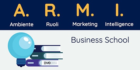 A.R.M.I. Imprenditoriali - Business School - OPEN DAY biglietti