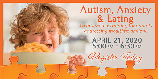 Autism, Anxiety & Eating, April 21, 2020 Kadlec Healthplex
