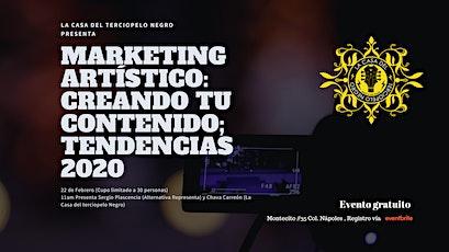 Marketing Artístico: Creando tu Contenido  & Tendencias 2020 boletos