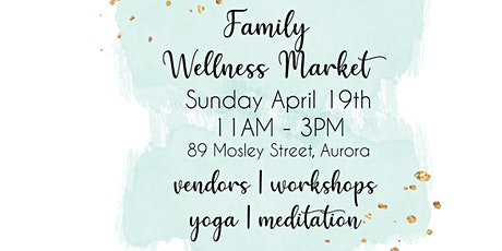 Family Wellness Market- Spring into Wellness tickets