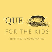 'Q for the Kids No Kid Hungry North Carolina Benefit Dinner