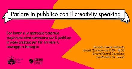 COME PARLARE IN PUBBLICO (ma anche da soli) CON IL CREATIVITY SPEAKING biglietti