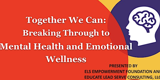 Together We Can: Breaking Through to Mental Health and Emotional Wellness