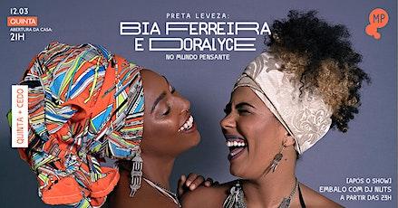 12/03 - QUINTA + CEDO | PRETA LEVEZA: BIA FERREIRA & DORALYCE NO MUNDO PENS ingressos