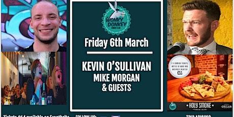 Kevin O Sullivan, Mike Morgan & Guests  tickets