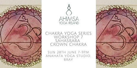 Chakra Yoga Workshop Series - 7. Crown Chakra tickets
