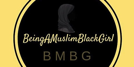 Celebrate The Woman In You! with Being a Muslim Black Girl tickets