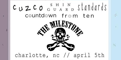 CUZCO w/ COUNTDOWN FROM TEN, STANDARDS and SHIN GUARD at The Milestone tickets
