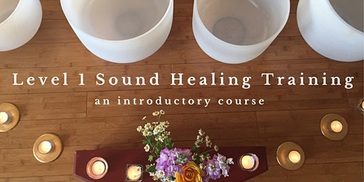 Bay Area Sound Healing Level 1 Training - April Session